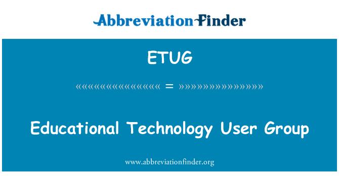 ETUG: Educational Technology User Group