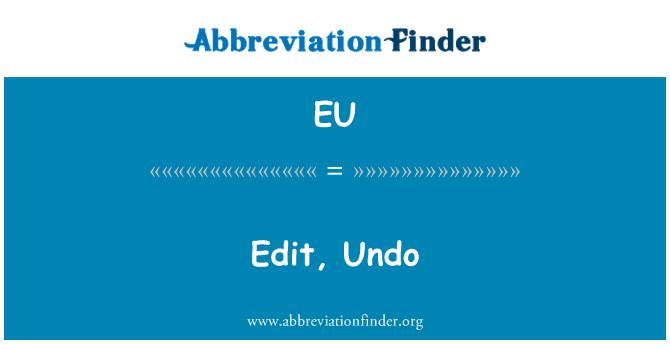 EU: Editar, deshacer