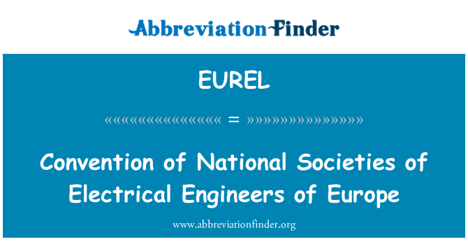 EUREL: Convention of National Societies of Electrical Engineers of Europe