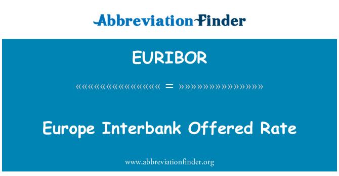 EURIBOR: یورپ میں انٹر کی شرح کی پیش کش کی ۔