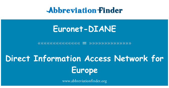 Euronet-DIANE: Direct Information Access Network for Europe
