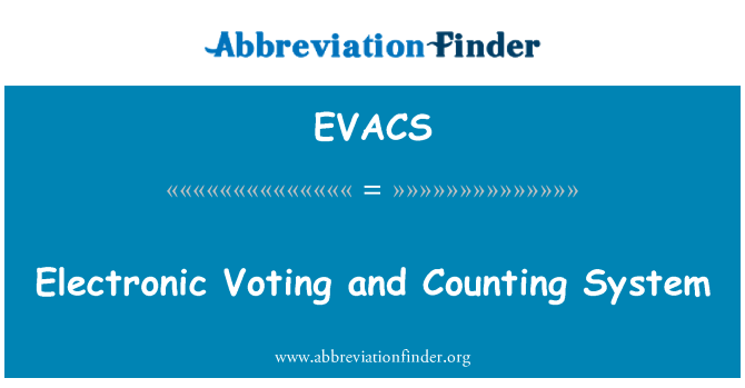 EVACS: Electronic Voting and Counting System