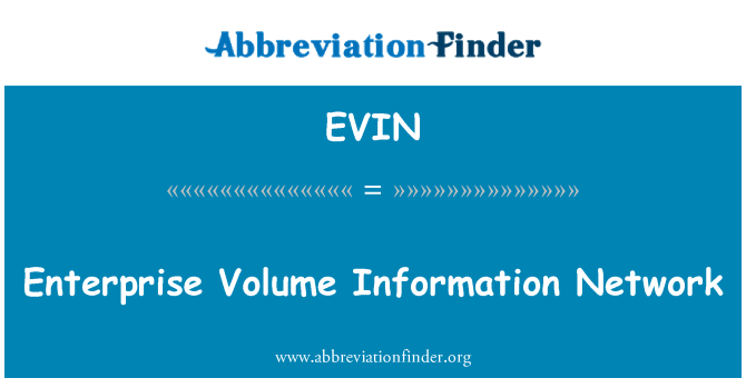 EVIN: Enterprise Volume Information Network