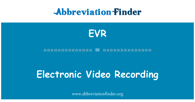 EVR: Elektronik Video kaydı