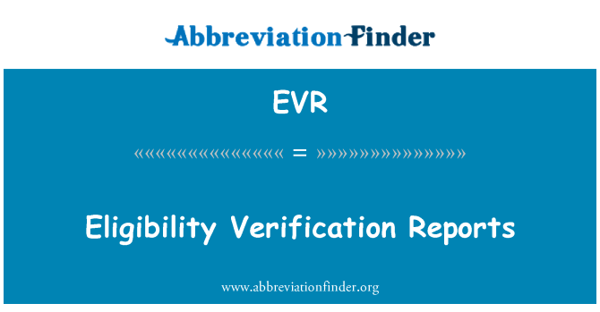 EVR: Eligibility Verification Reports