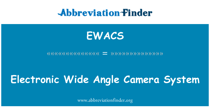 EWACS: Electronic Wide Angle Camera System