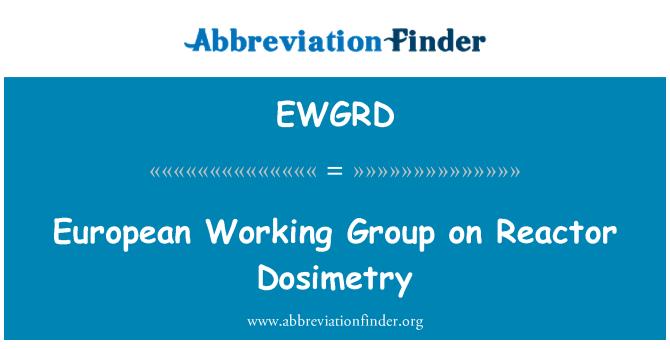 EWGRD: European Working Group on Reactor Dosimetry