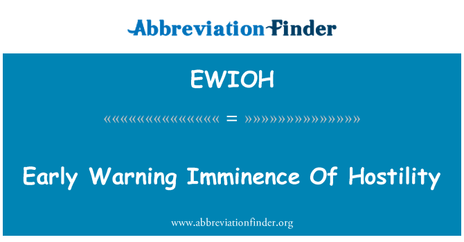 EWIOH: Early Warning Imminence Of Hostility
