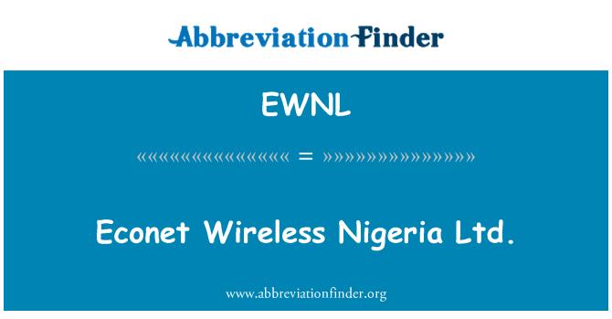 EWNL: Econet Wireless Nigeria Ltd.