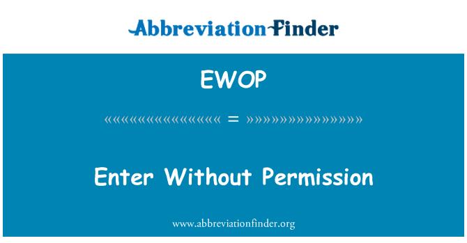EWOP: Entrar sense permís