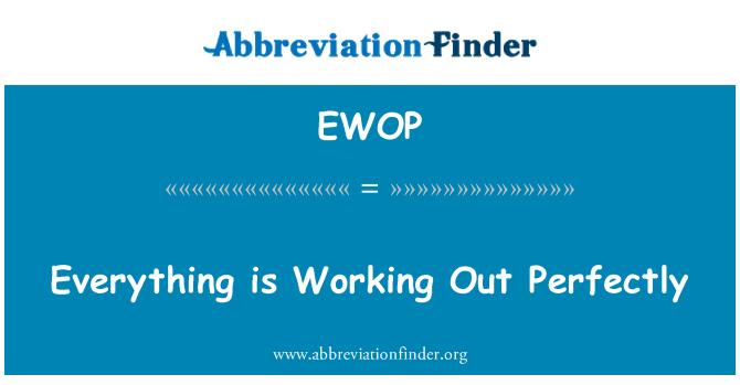 EWOP: Todo está funcionando hacia fuera perfectamente