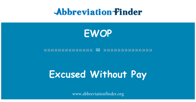 EWOP: Justificadas sin goce de sueldo