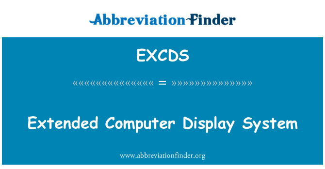 EXCDS: Extended Computer Display System