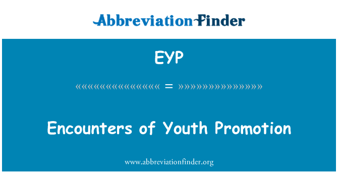EYP: Encounters of Youth Promotion