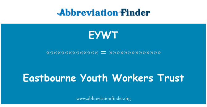 EYWT: Eastbourne Youth Workers Trust