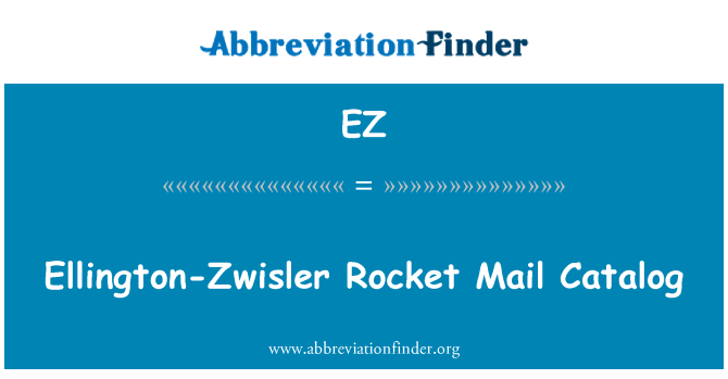 EZ: Ellington-Zwisler Rocket Mail Catalog