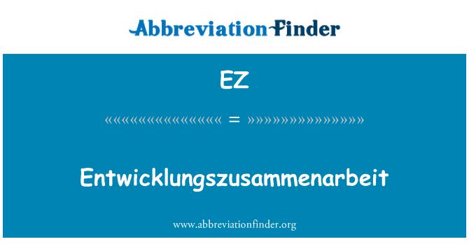 EZ: Entwicklungszusammenarbeit