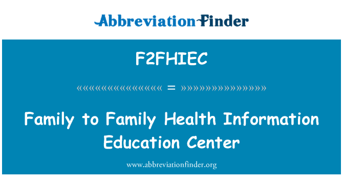 F2FHIEC: Family to Family Health Information Education Center