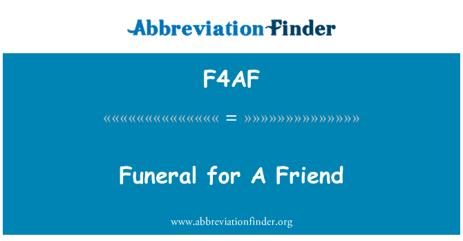 F4AF: Funeral for A Friend