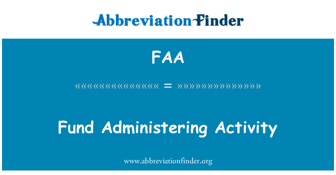 FAA: Fund Administering Activity