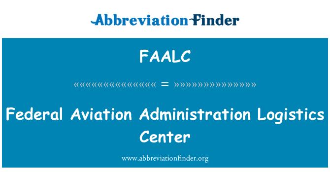 FAALC: Federal Aviation Administration Logistics Center