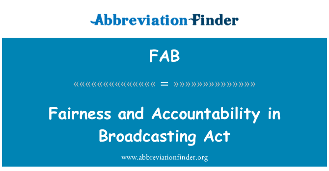 FAB: Fairness and Accountability in Broadcasting Act