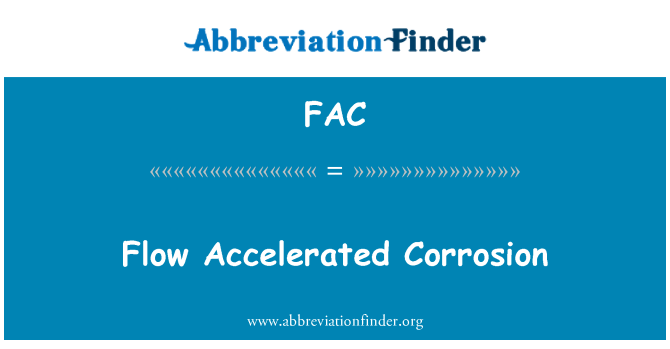 FAC: Flow Accelerated Corrosion