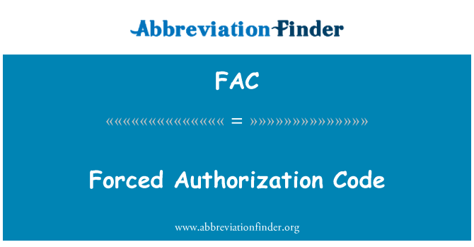FAC: Forced Authorization Code