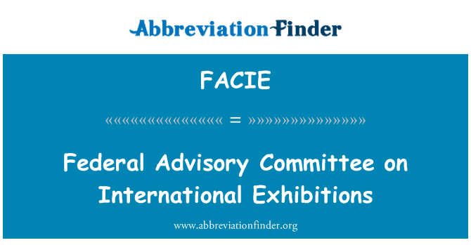 FACIE: Federal Advisory Committee on International Exhibitions