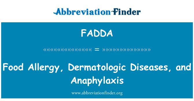 FADDA: Food Allergy, Dermatologic Diseases, and Anaphylaxis