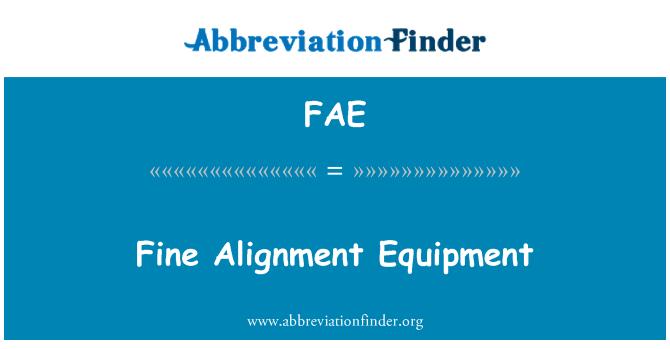 FAE: Fine Alignment Equipment