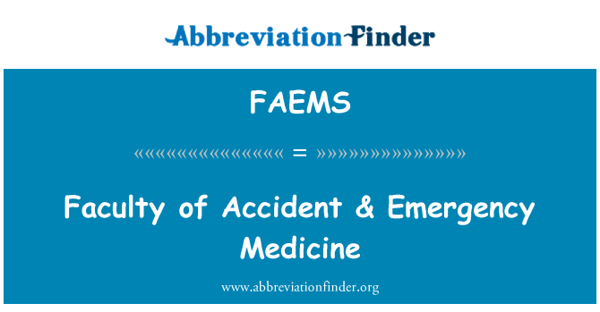 FAEMS: Faculty of Accident & Emergency Medicine