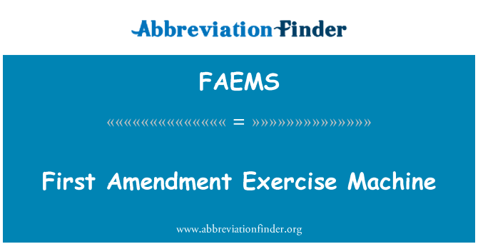 FAEMS: First Amendment Exercise Machine