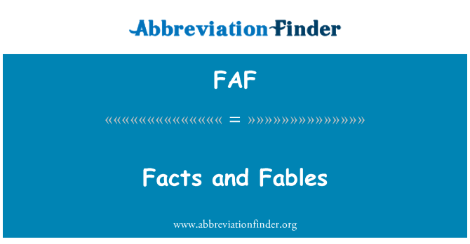 FAF: Facts and Fables
