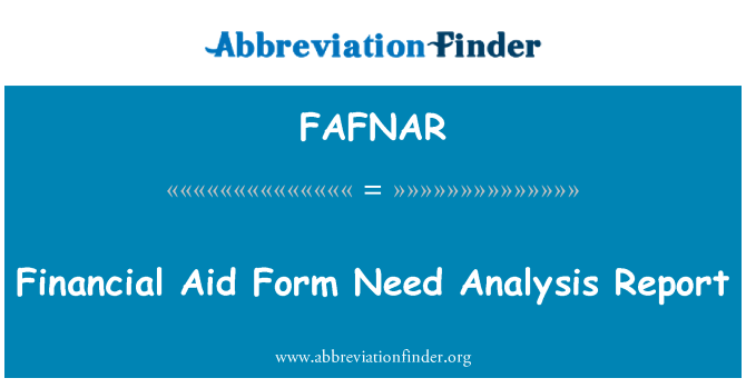 FAFNAR: Financial Aid Form Need Analysis Report