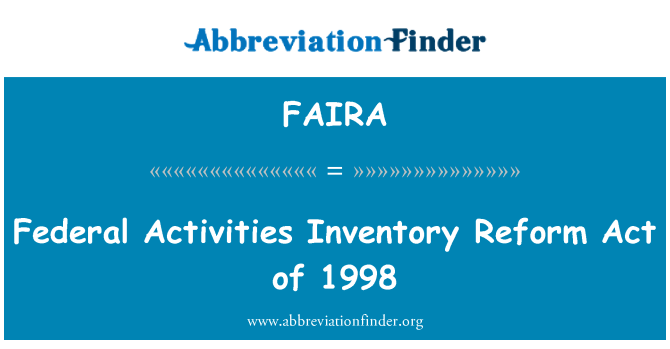 FAIRA: Federal Activities Inventory Reform Act of 1998