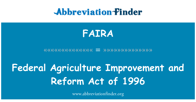 FAIRA: Federal Agriculture Improvement and Reform Act of 1996