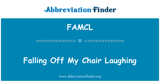 FAMCL: Falling Off My Chair Laughing