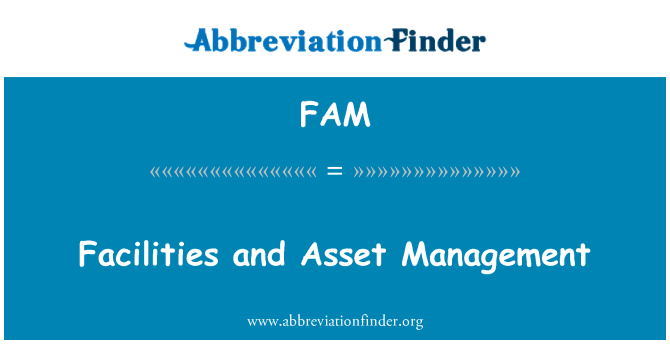 FAM: Facilities and Asset Management