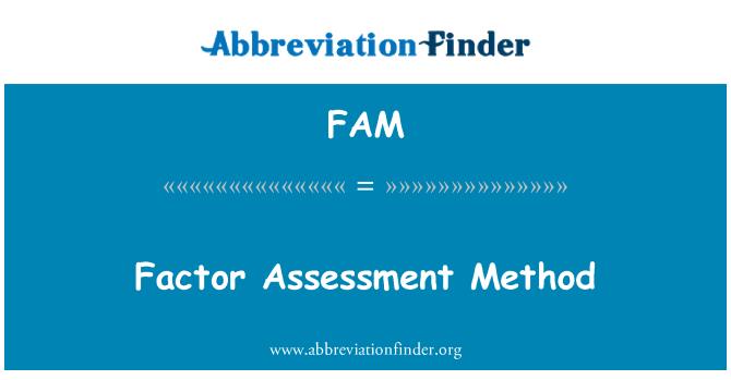 FAM: Factor Assessment Method
