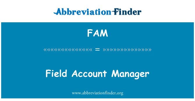 FAM: Field Account Manager