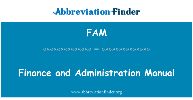 FAM: Finance and Administration Manual