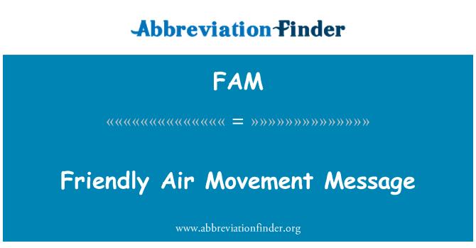 FAM: Friendly Air Movement Message