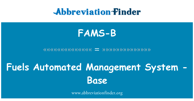 FAMS-B: Fuels Automated Management System - Base