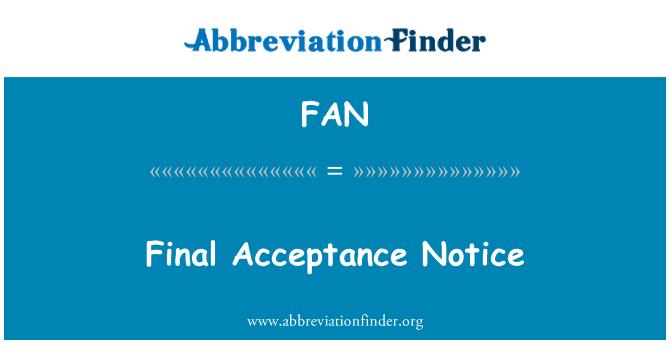 FAN: Final Acceptance Notice