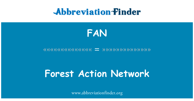 FAN: Forest Action Network