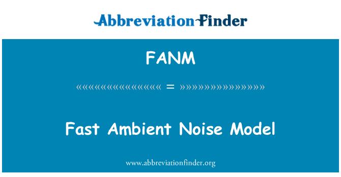 FANM: Fast Ambient Noise Model