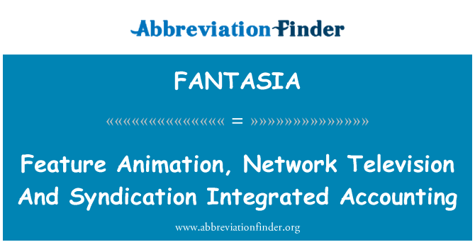 FANTASIA: Feature Animation, Network Television And Syndication Integrated Accounting