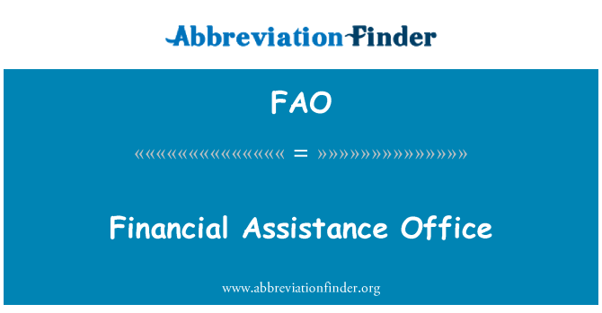 FAO: Financial Assistance Office