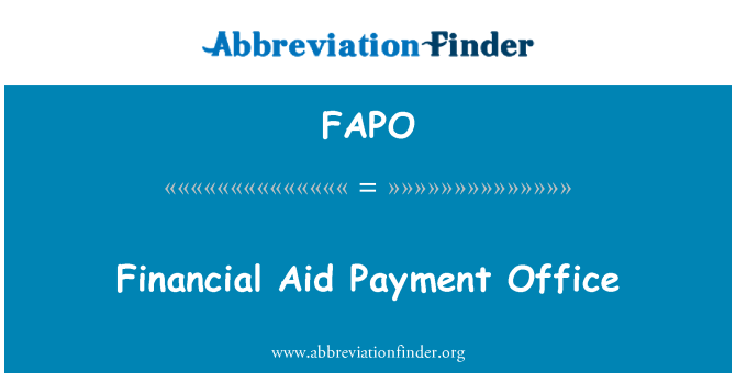 FAPO: Financial Aid Payment Office